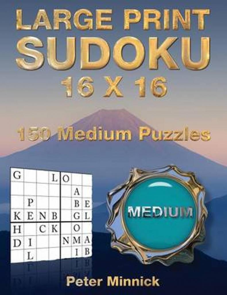 Bol | Large Print Sudoku 16 X 16, Peter Minnick | 9781542413190 | Printable Sudoku 16X16 Numbers