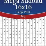 Bol | Mega Sudoku 16X16 Large Print   Easy   Volume 57   276 | Printable Sudoku 16X16 Easy