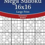 Bol | Mega Sudoku 16X16 Large Print   Extreme   Volume 60   276 | Printable Sudoku 16X16 Numbers