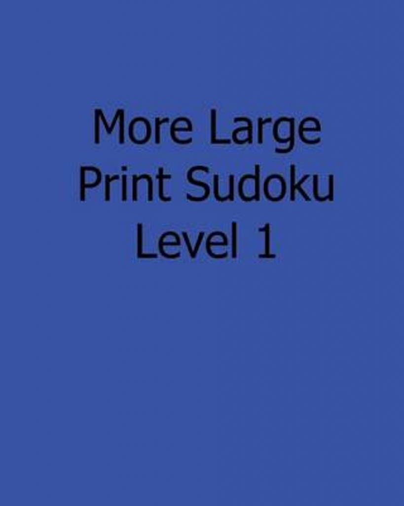 Bol | More Large Print Sudoku Level 1, Colin Wright | Printable Sudoku Level 2
