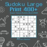 Bol | Sudoku Large Print 400+, Myrna L Sexton | 9781983651274 | Printable Sudoku 99 Answers