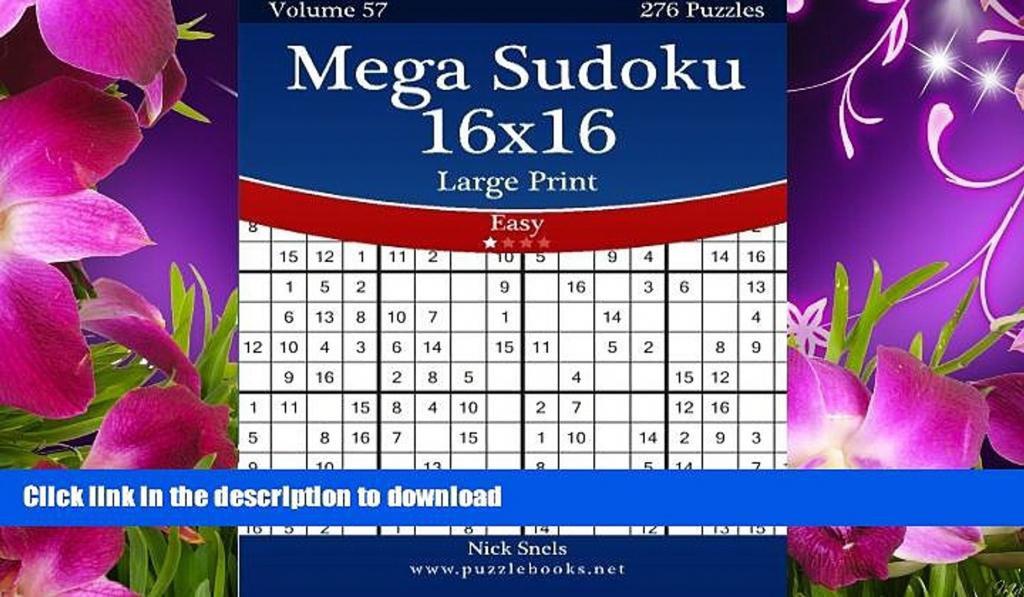 Download [Pdf] Mega Sudoku 16X16 Large Print - Easy - Volume 57 | Printable Mega Sudoku 16X16
